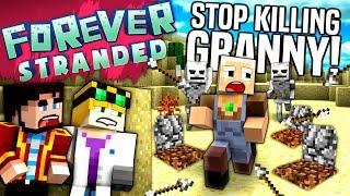 Minecraft - STOP KILLING GRANNY - Forever Stranded #5