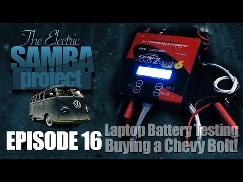 DIY EV Laptop battery testing & Buying a Chevy VOLT