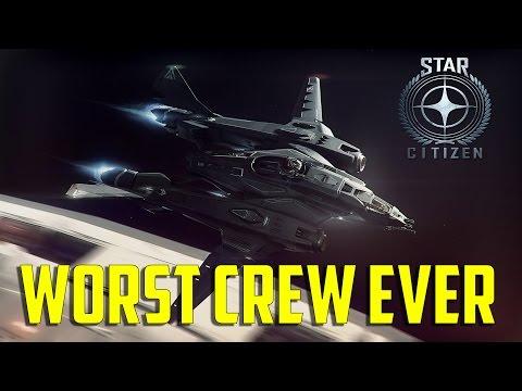Star Citizen - Worst Crew Ever