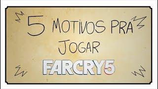 5 MOTIVOS PRA JOGAR FAR CRY 5