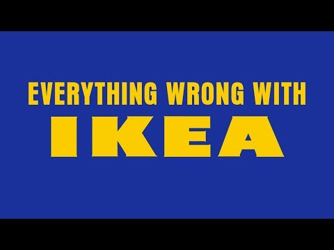 Everything Wrong With IKEA