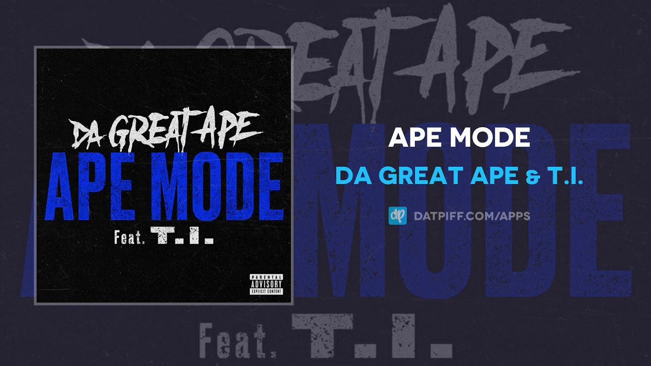 Da Great Ape & T I  - Ape Mode (AUDIO)