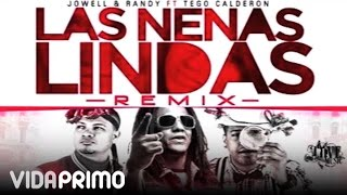 jowell y randy   la nenas lindas ft  tego calderon  remix   official audio
