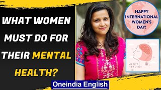 International women's day: Why is a woman's mental health so neglected?| Oneindia News