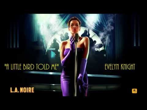LA Noire: KTI Radio  A Little Bird Told Me   Evelyn Knight