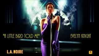 L.A. Noire: K.T.I. Radio - A Little Bird Told Me  - Evelyn Knight Video