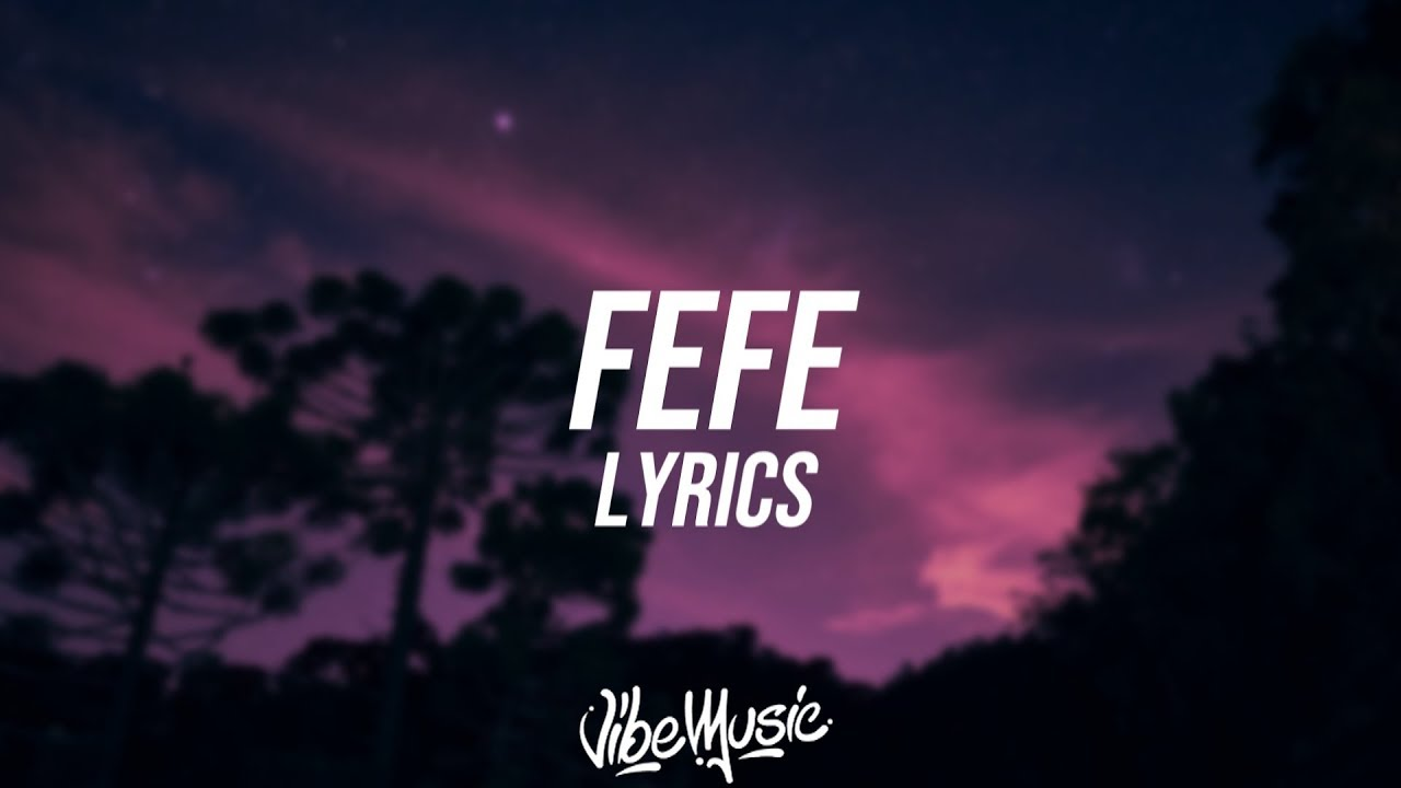 6IX9INE – FEFE (Lyrics / Lyric Video) ft  Nicki Minaj