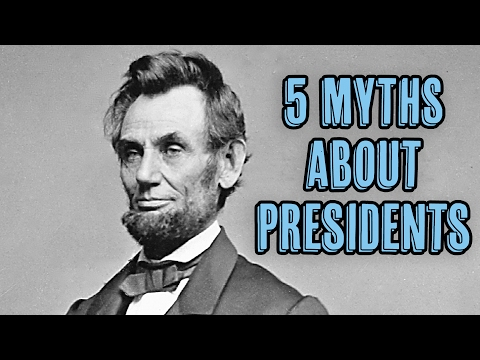 5 Myths About Presidents