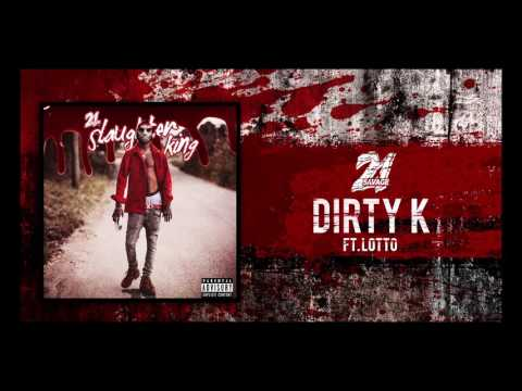 21 Savage - Dirty K ft Lotto Savage