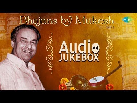 Bhajans by Mukesh - Vol 2 | Hindi Devotional Songs | Audio Jukebox