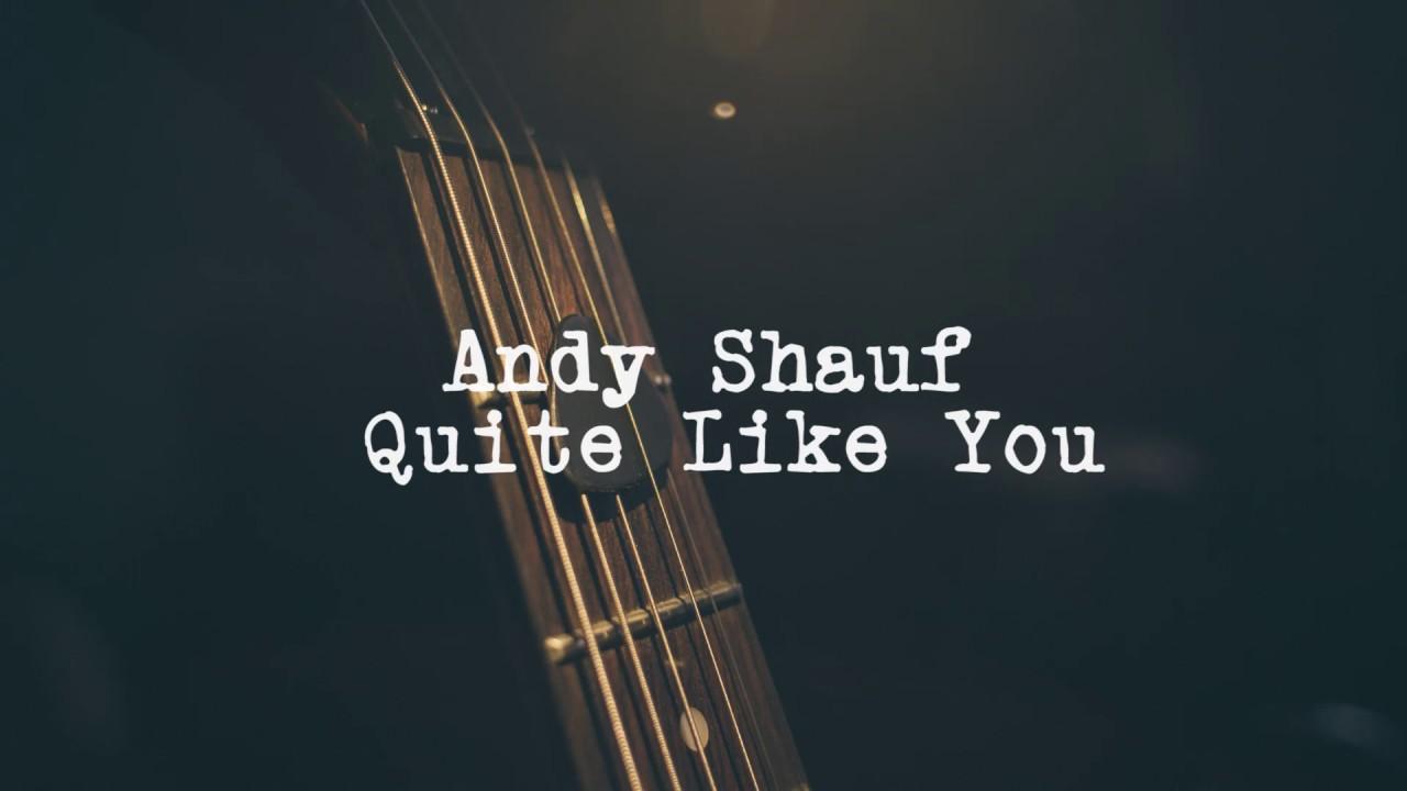 ANDY SHAUF LYRICS - SONGLYRICS.com