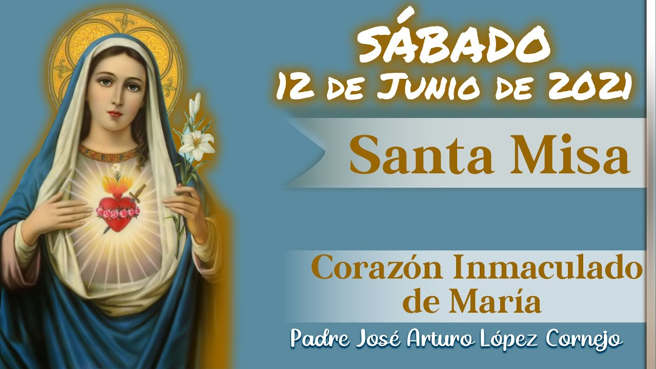 ✅ MISA DE HOY sábado 12 de junio 2021 - Padre Arturo Cornejo