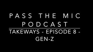 Gen-Z - Short bites. Episode #8. Take-aways