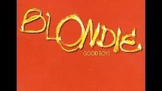 Blondie - Good Boys Giorgio Moroder Single Mix Radio Edit