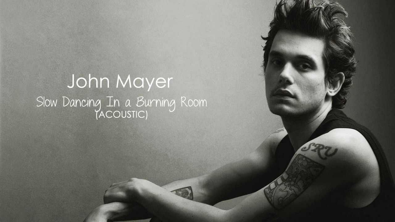 John Mayer  Slow Dancing In a Burning Room Acoustic The Village Sessions Chords  Chordify