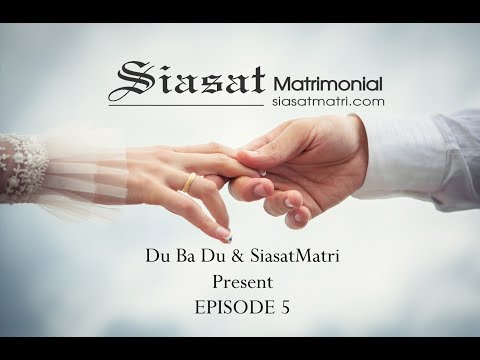 Du Ba Du & SiasatMatri Presents Episode 5 of Matrimony Video Series