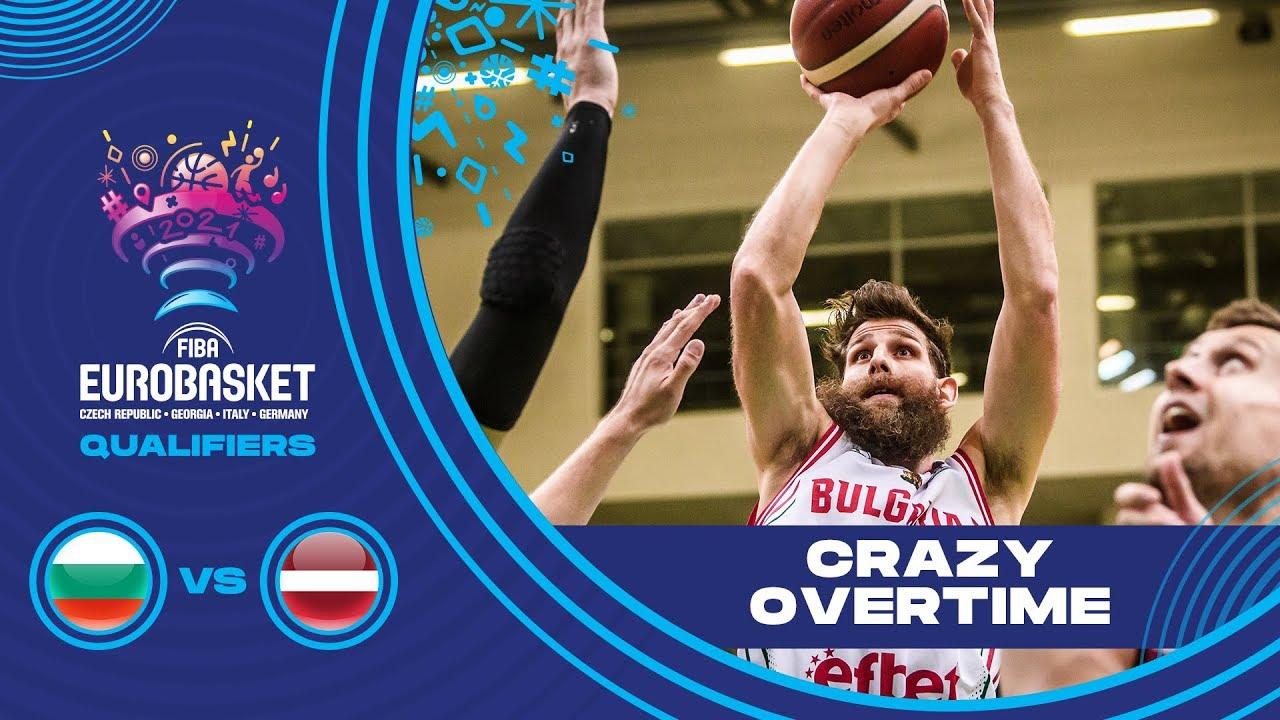PURE MADNESS! | Bulgaria vs Latvia - Buzzer Beating Overtime & Long