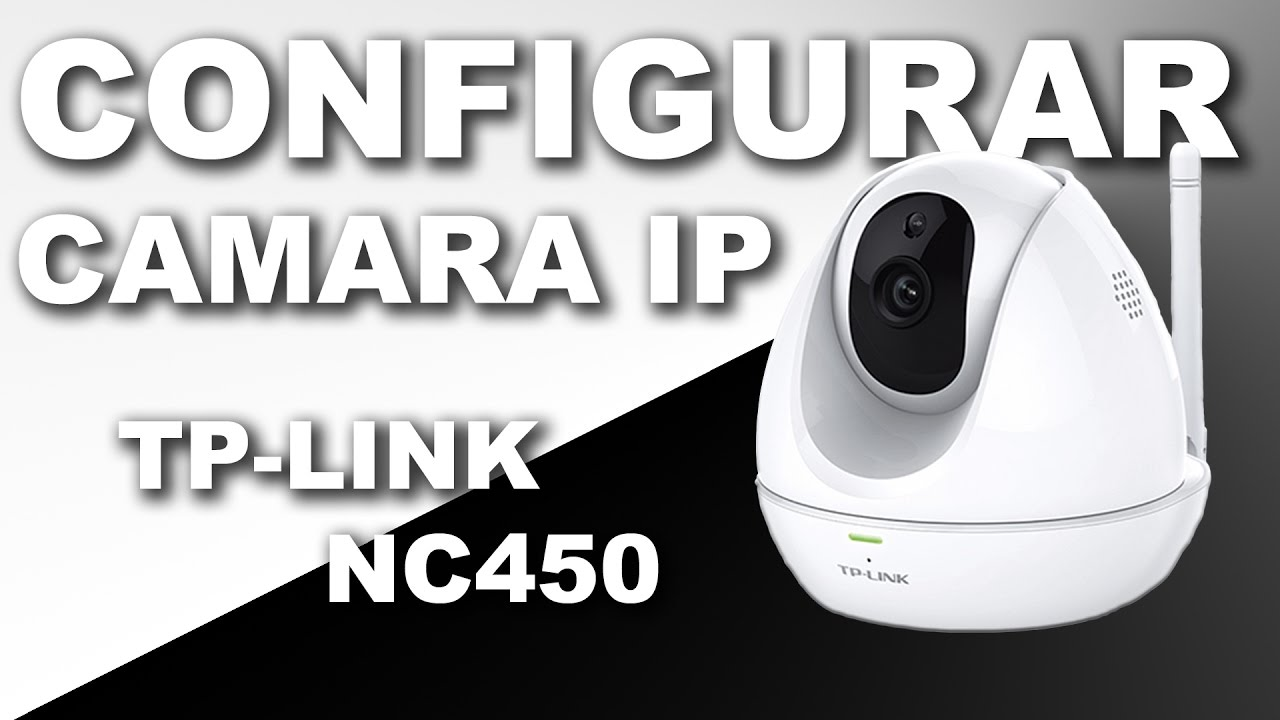 Configure ip wifi camera TP-LINK NC450