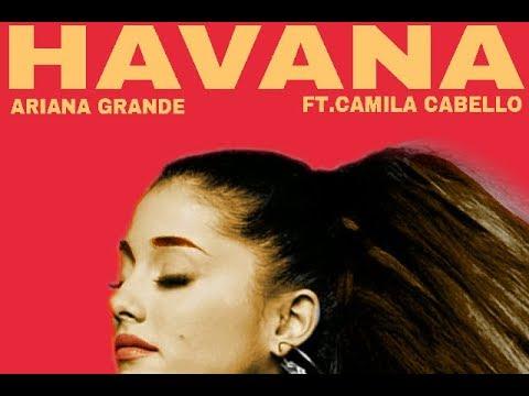 Ariana Grande Havana Mp3 Ariana Grande Songs