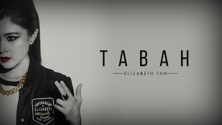 TABAH - Elizabeth Tan (Official Lyric Video)