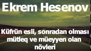 EKREM HESENOV Kufrun Esli, Sonradan Olmasi, Mutleq ve Mueyyen Novleri Haqqinda