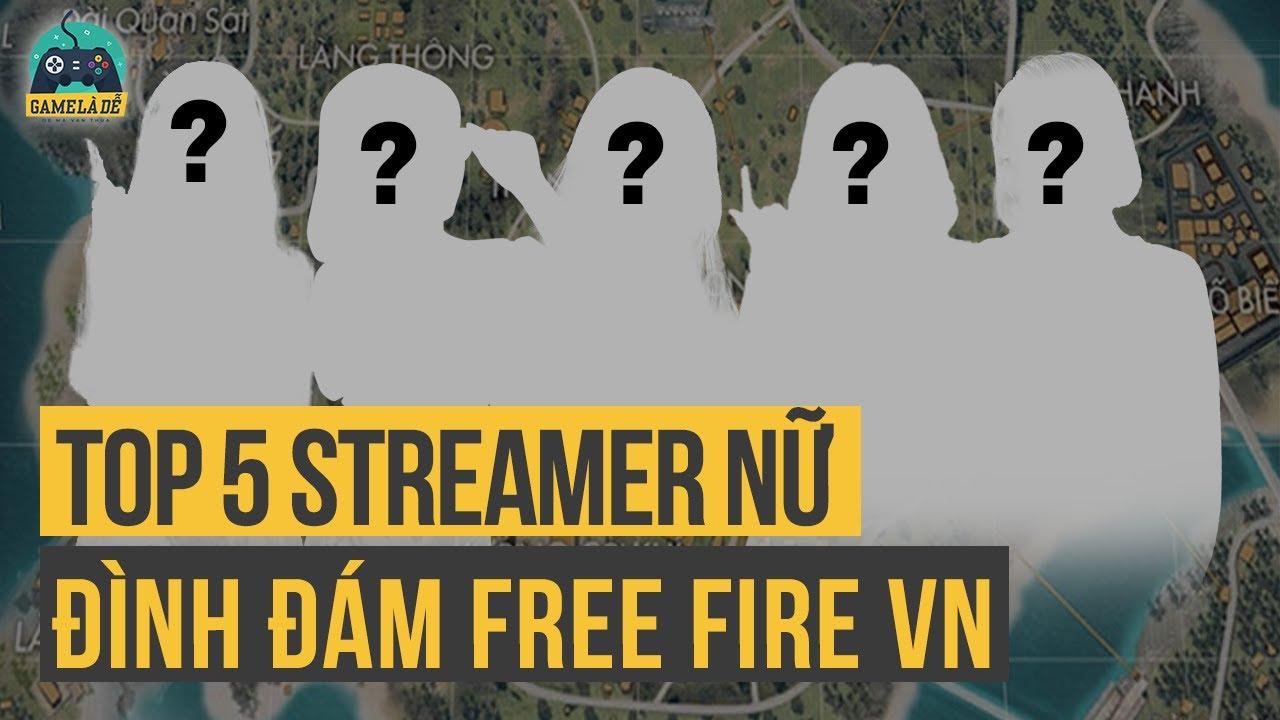 TOP 5 Nữ Streamer/ Youtuber HOT Nhất Free Fire   TOP 5 Free Fire   Tất tần tật các thông tin về nữ streamer free fire chuẩn nhất