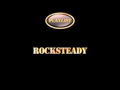 Rocksteady Playlist