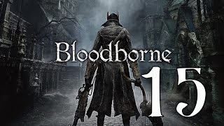 Bloodborne - Snake Bites In The Forbidden Woods - Walkthrough Campaign Gameplay - 1080P PS4