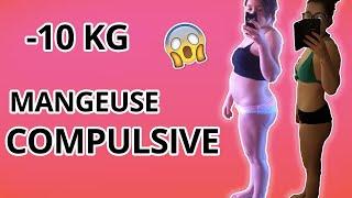 MANGEUSE COMPULSIVE : Comment J'ai Perdu 10 KG