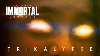 Immortal Legends | Trikalypse: Genesis