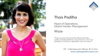 Liderazgo por líderes 5- Thais Padilha. Head of Operations.Global Vendor Manager. Waze.