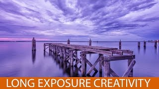 how to get creative with long exposure photography