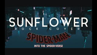 Post Malone, Swae Lee - Sunflower (Spider-Man: Into the Spider-Verse)[Rock Cover] Video