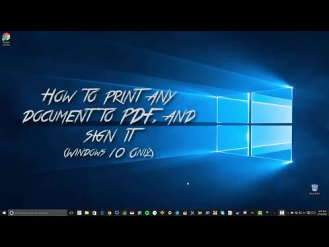 How to print to .PDF and sign it. Windows 10 ONLY