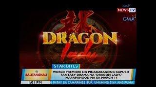 BT: World premiere ng pinakabagong Kapuso fantasy drama na 'Dragon Lady,' mapapanood na sa March 14