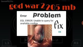 Demon PS2 emulator EGL ERORR problem fixed discussion !! God of war 2 game highly compressed 205 mb