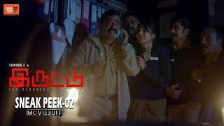 Iruttu - Moviebuff Sneak Peek 02 | Sundar C, Sai Dhanshika, Yogi Babu Directed by VZ Dhorai