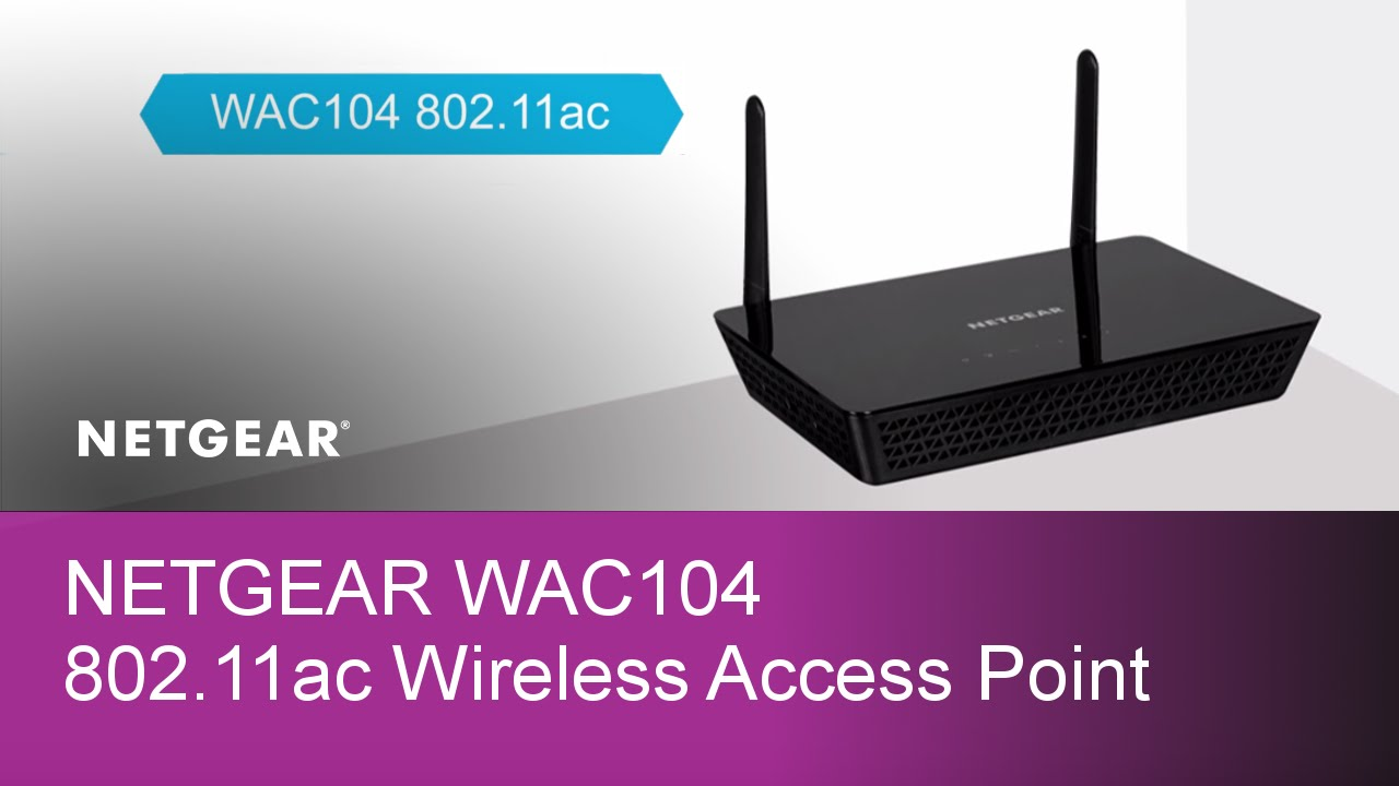 NETGEAR WAC104 802 11ac Wireless Access Point Product Tour