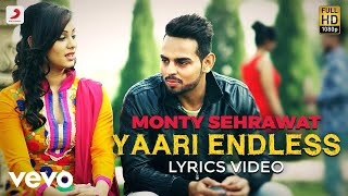 Yaari Endless - Lyrics Video | Monty Sehrawat ft. Jugraj Rainkh