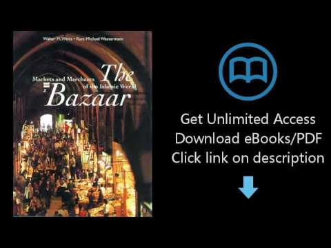 Download The Bazaar: Markets and Merchants of the Islamic World [P.D.F]