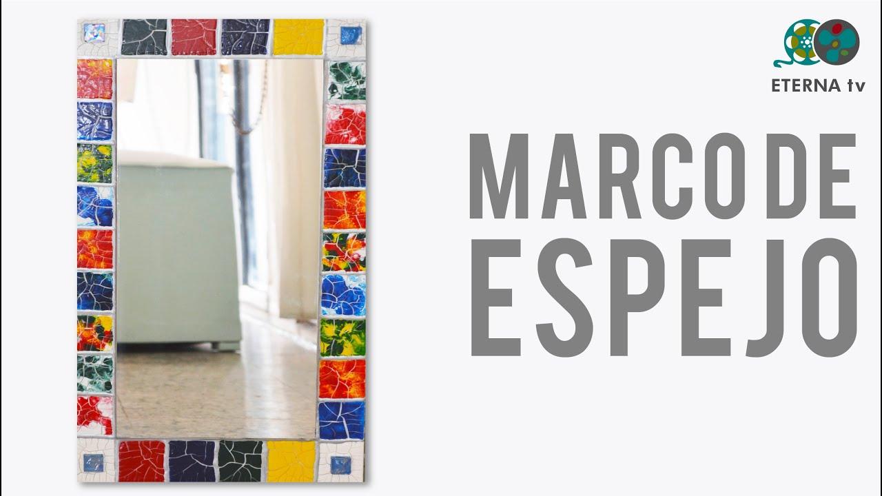 Marco de espejo craquelado | Rosana Ovejero en ArteZ TV - YouTube
