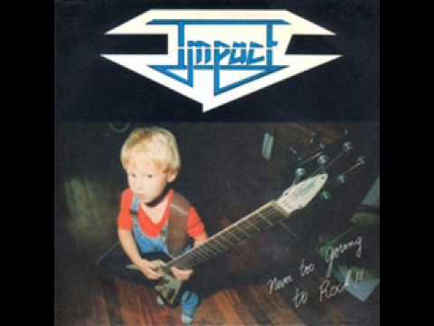 Impact  Never Too Young To Rock