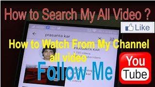 how to find prasanta kar youtube channel video / youtube channel ideas/youtube videos