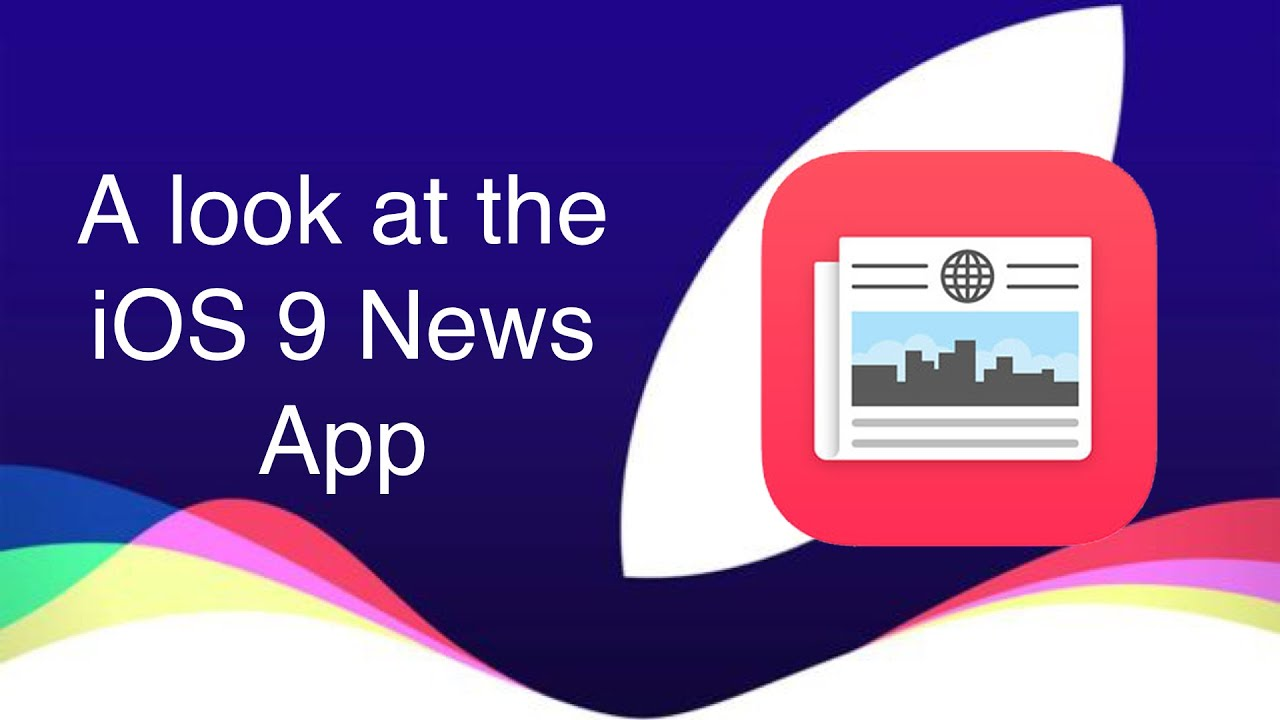 A look at the News App in iOS 9