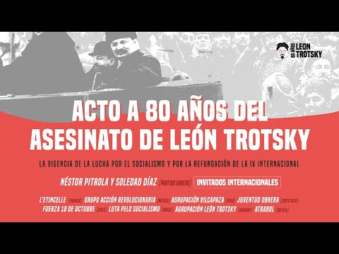 Acto a 80 años del asesinato de León Trotsky // La vigencia de la lucha por el socialismo