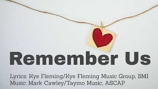 Remember Us Lyric Video on the Lasting Power of True Love