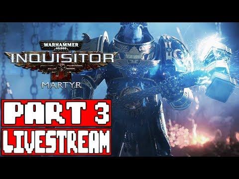 Warhammer 40k INQUISITOR MARTYR Gameplay Livestream Part 3