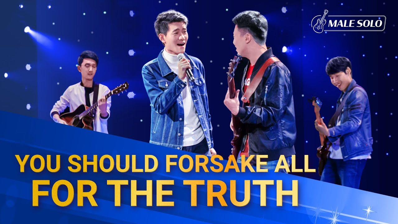 """""""You Should Forsake All for the Truth""""   2020 Chinese Christian Song"""