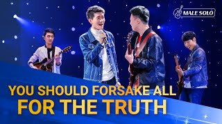 """You Should Forsake All for the Truth"" 