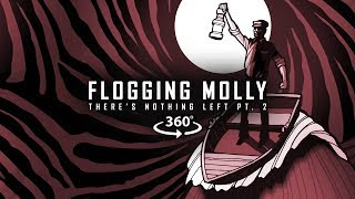 Flogging Molly - There's Nothing Left Pt. 2 (360° Lyric Video)